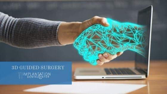 , 3D guided surgery, Implantation Dental Center