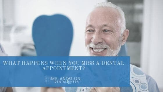 What Happens When You Miss a Dental Appointment?